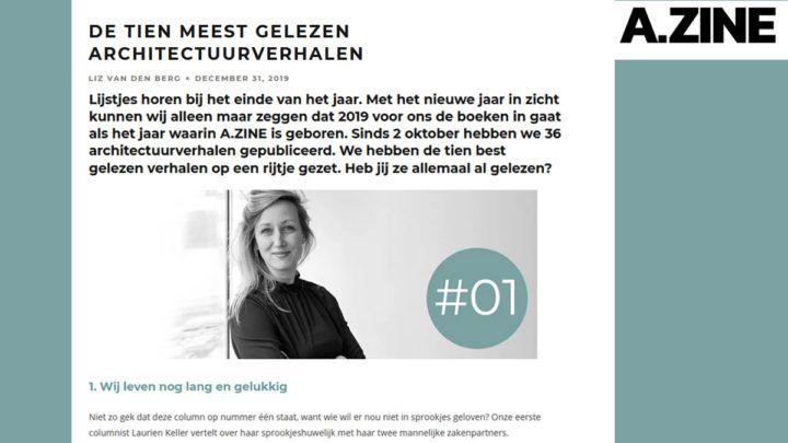 Het online architectuurplatform A.zine publiceerde op 31 december 2019 dat de column van Laurien Keller is uitgeroepen tot best gelezen artikel van 2019.